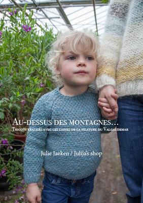 Au-dessus des montagnes... 13 tricots réalisés avec les laines de la filature du Valgaudemar